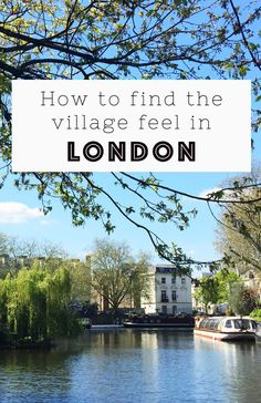 A video guide to the best of London's villages. From Hampstead to Dulwich to Barnes, how to find the village feel in London.