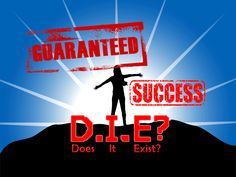 Guaranteed Success! Does it exist?