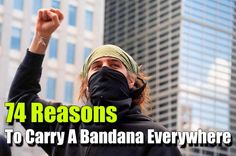 74 Reasons To Carry A Bandana Everywhere. In the hands of a knowledgeable person, it can be used in hundred's of situations. Start stockpiling them today.