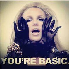 you're basic #britneyspear #callingallthebasicbitches
