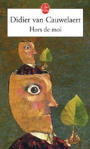 Hors de moi: Amazon.fr: Didier Van Cauwelaert: Livres