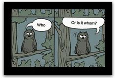 Who! (or Whom?)