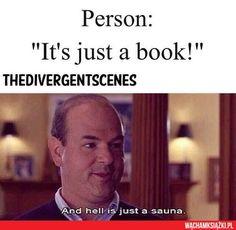 """""""- It's just a book! - And hell is just a sauna."""" Moja cięta riposta od dziś forever <3"""