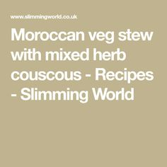 Moroccan veg stew with mixed herb couscous - Recipes - Slimming World