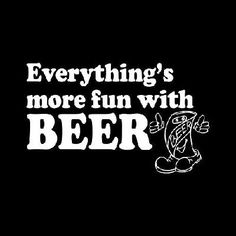 New Custom Screen Printed Tshirt Everythings More Fun With Beer Alcohol Party Bar Humor Small - 4XL