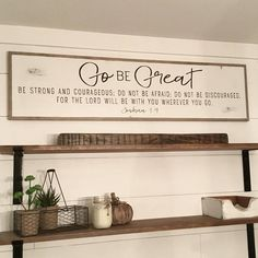 GO BE GREAT WALL ART | DISTRESSED WALL DECOR | SHABBY CHIC ELEGANT FARMHOUSE DECOR | Joshua 1:9 A great encouraging sign to go out there and BE GREAT! ........................................................................................................................... :: SIGN