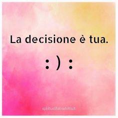 #pensieropositivo #pensapositivo #scelte #decisioni #responsabilità #prospettive #consapevolezza #sorridi #spiritualitatradotta #buonaserata