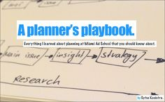 a-planners-playbook-everything-i-learned-about-planning-at-miami-ad-school-new-york by Sytse Kooistra via Slideshare
