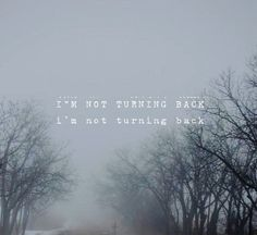 I'm not turning back