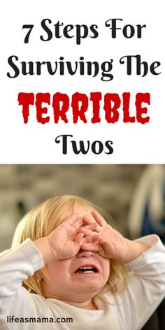 7 Steps For Surviving The Terrible Twos