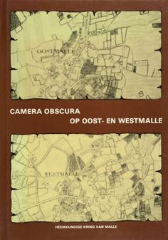 Camera obscura op Oost- en Westmalle - Diverse