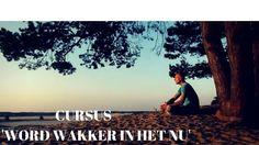 CURSUS : WORD WAKKER IN HET NU (8 zaterdagen incl boek) Start 7 jan - Ma...