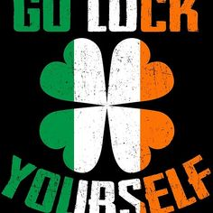 Go Luck Yourself - St Patrick's Day