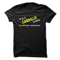 Cool IT S A CARDILLO THING YOU WOULDNT UNDERSTAND T shirts