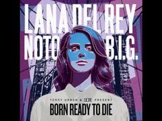 Everything I Want (Prod. By Rothschild) - Lana Del Rey & Notorious B.I.G