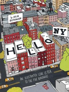 """Hello, New York: An Illustrated Love Letter to the Five Boroughs"" by Julia Rothman (via Design*Sponge)."