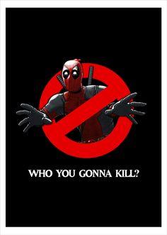 #Deadpool #Fan #Art. (Deadpool - Who You Gonna Kill?) By:DAVID KENNEDY. (THE * 5 * STÅR * ÅWARD * OF: * AW YEAH, IT'S MAJOR ÅWESOMENESS!!!™) [THANK U 4 PINNING!!!<·><]<©>ÅÅÅ+(OB4E)