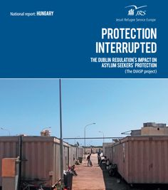 For those of you interested in the protection of asylum-seekers in Hungary:  an interesting report on how the Dublin regulation impacts asylum-seekers' lives and futures.  The joint report of the Hungarian Helsinki Committee and Jesuit Refugee Service examines the living conditions in the reception and detention centres, and the access to legal assistance, translation, information, medical care and food, among others.