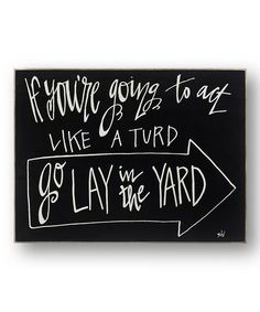 Loving this 'Going to Act Like...' Wall Sign on #zulily! #zulilyfinds