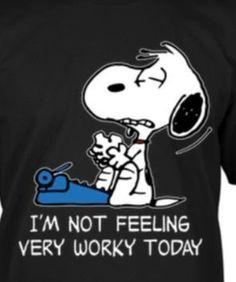 Me Monday thru Friday....lol!