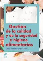 Título: Gestión de la calidad y de la seguridad e higiene alimentarias / Autor: Ferrandis-Garcia Aparisi, Gloria / Ubicación: FCCTP - Gastronomía - Tercer piso / Código: G 664.02 F43