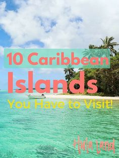 10 Caribbean islands you have to visit!