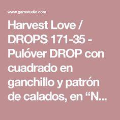 """Harvest Love / DROPS 171-35 - Pulóver DROP con cuadrado en ganchillo y patrón de calados, en """"Nepal"""". Talla: S – XXXL. - Patrón gratuito de DROPS Design"""