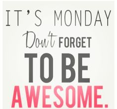 #positive #inspirational #quotes #awesome #monday