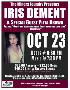 Iris Dement at the Miners Foundry, Nevada City, California, Thursday, October 23td, doors open at 6:30pm, Pieta Brown opening.