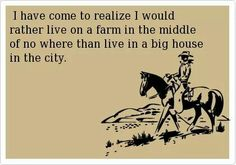 Rather live on a farm anyday