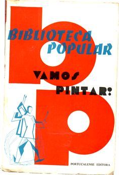 Vamos Pintar? Biblioteca Popular Portucalense Editora, 1959, 123 pp., br.; Preço: € 15,00