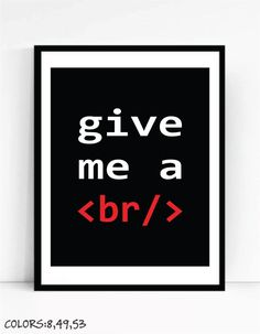 Give Me A Break Art Print For Geeks, Wall Art Decor,Office Quote Computer Coding Programming Software Engineer by TalkingPictures on Etsy
