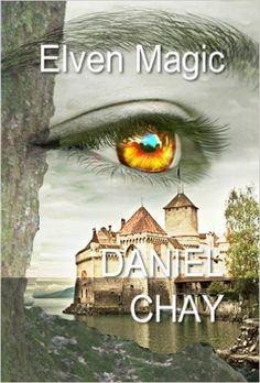 Amazon.com: Elven Magic: Book 1,2, 3 eBook: Daniel Chay: Kindle Store