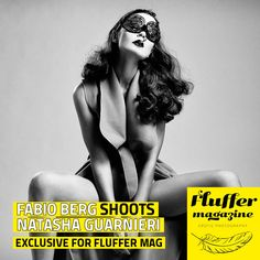 Fabio Berg shoots Natasha Guarnieri  Previously published on issue 11 of Fluffer Magazine