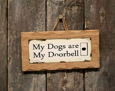 My Dogs Are My Doorbell Cute Wooden Sign on Etsy, $10.13