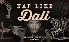 Nap Like Salvador Dali: Get Creative Insights on the Boundary Between Sleep and Wakefulness (via @artofmanliness)