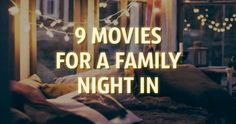 Nine heart-warming movies for a family night in