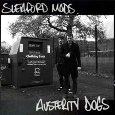 Music: Sleaford Mods - 'Austerity Dogs', 'Bambi/Scenery EP', 'Jobseeker EP'