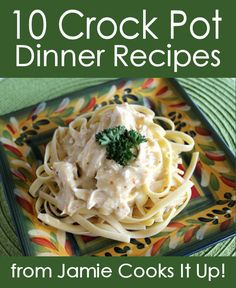 10 Crock Pot Dinner Recipes...from Jamie Cooks It Up!  Includes Italian Cream Cheese Chicken, Meatball Minestrone Soup, Balsamic Brown Sugar Glazed Pork Roast and more!