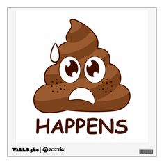 Shop Funny Poop Happens Emoji Wall Decal created by MishMoshEmoji. Emoji Wall Decals, Stencils For Wood Signs, Wings Of Fire, Custom Wall, Wall Treatments, Fabric Paper, Emoticon, Painted Rocks, Create Yourself