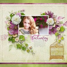 ENCHANTING - Such a lovely little lady - this granddaughter of mine. She is full of life, love and kindness and always tries to make good choices which pleases her parents and grandparents. She is delightful and enchanting and we all love her very much!  20 Oct 2013  Template: A Little Bit Arty 4 - Floral Fantasy by Heartstrings Scrap Art Kit: One Step Beyond 58, 60 & 61 by Booland Designs