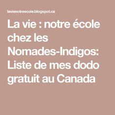 La vie : notre école chez les Nomades-Indigos: Liste de mes dodo gratuit au Canada