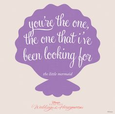 """You're the one, the one that I've been looking for."" #TheLittleMermaid #quotes #purple"