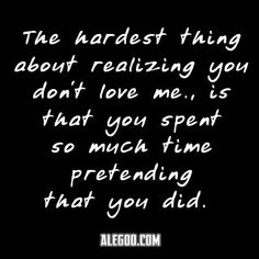 sad quotes on fake love Sad Love Quotes, Quotes To Live By, Life Quotes, Funny Quotes, Sad Sayings, Wisdom Quotes, You Dont Love Me, Fake Love, Favorite Quotes