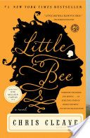 Little Bee- Great novel about a Nigerian refugee to England. Made me both laugh & sob. Seriously fantastic writing by Chris Cleave!