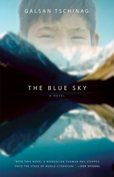 "<strong><a href=""http://amzn.to/1TrN68r"">The Blue Sky</a></strong><br>by Galsan Tschinag<br><br><i>""In the Altai Mountai"
