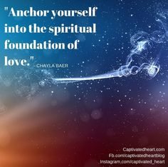 Anchor Yourself Into The Spiritual Foundation Of Love