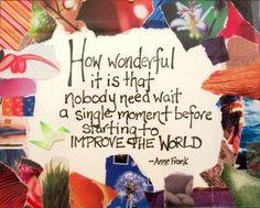 Improve the world. Volunteer! #quote #quoteoftheday #philanthropy #volunteer www.volunteerairdrie.ca