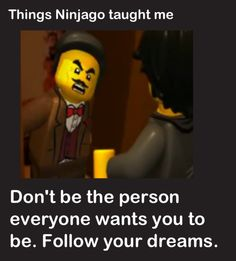 Things Ninjago Taught Me. I'm doing this now. This is a thing that I am doing. I will take requests :) ~Coco C.