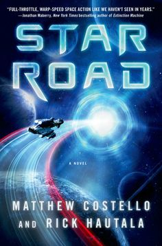 #NewRelease ♥ Star Road A Novel Matthew Costello and Rick Hautala ♥ #SF | Thomas Dunne Books | 1/14/2014 | Hardcover | ISBN: 9781250013224 | A rebel and an outlaw lead an unsuspecting group of adventurers on a secret mission across the vastness of space, in Matthew Costello's Star Road